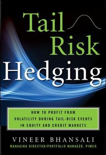 TAIL RISK HEDGING: Creating Robust Portfolios for Volatile Markets