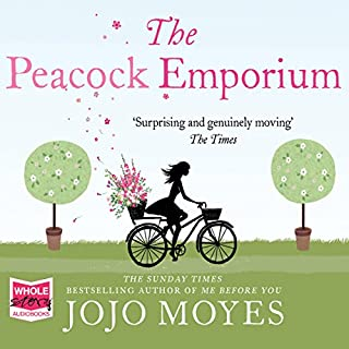 The Peacock Emporium                   By:                                                                                                                                 Jojo Moyes                               Narrated by:                                                                                                                                 Judith Boyd                      Length: 16 hrs and 8 mins     77 ratings     Overall 4.1