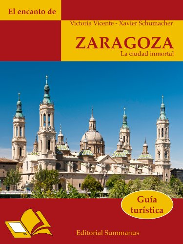 El encanto de Zaragoza (Guía turística) eBook: Schumacher, Javier, Victoria Vicente, Jürgen Putz: Amazon.es: Tienda Kindle