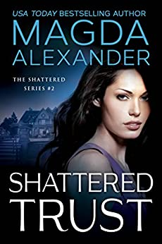 Shattered Trust by [Magda Alexander]