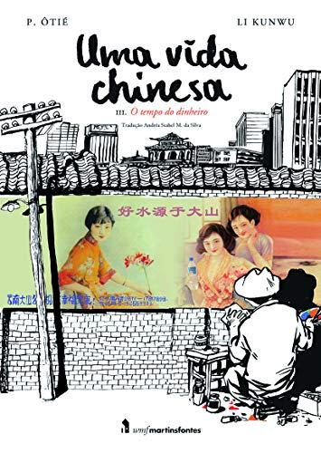 Uma vida chinesa - vol. 3: O tempo do dinheiro