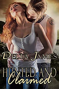 Hunted and Claimed: An Alpha Shifter Romance (Wayward Mates Book 7) by [Delta James]