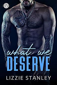 What We Deserve (Wishbone Tattoos Book 1) by [Lizzie Stanley]