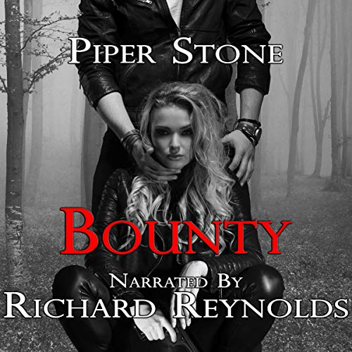 Bounty: A Dark Romance Audiobook By Piper Stone cover art