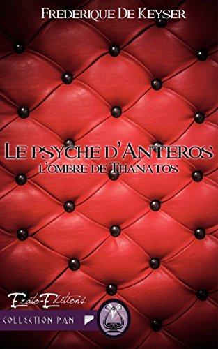 Le Psyché d'Anteros: L'ombre de Thanatos