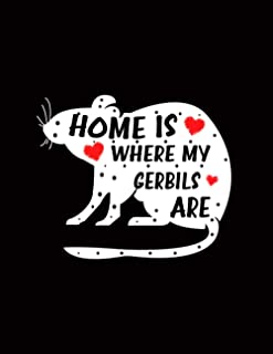 Home Is Where My Gerbils Are: Composition Notebook Gifts For Gerbil Lovers Blank Lined Journal for Gerbil Lovers, Gerbil M...