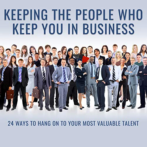 Keeping the People Who Keep You in Business cover art