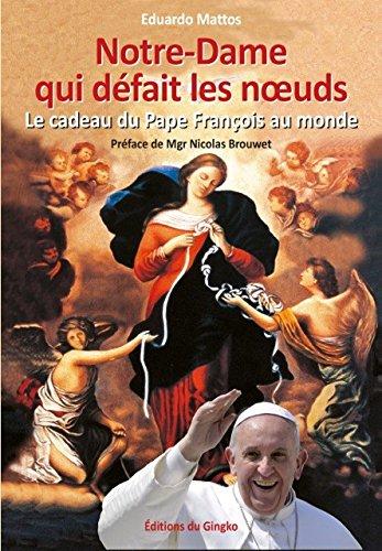 Notre-Dame qui défait les noeuds. Le cadeau du pape François au monde