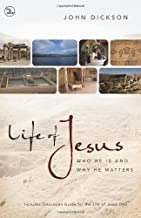 Life of Jesus Participant's Guide with DVD: Who He Is and Why He Matters by John Dickson (2010-10-30)