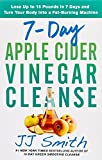 7-Day Apple Cider Vinegar Cleanse: Lose Up to...