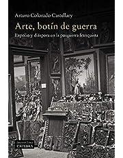 Arte, botín de guerra: Expolio y diáspora en la posguerra franquista