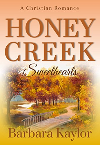 Honey Creek Sweethearts (Honey Creek Romance Book 2) by [Barbara Kaylor]