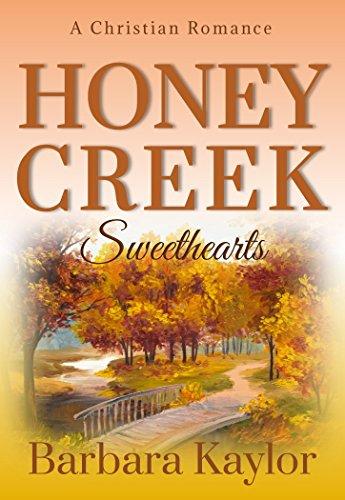 Honey Creek Sweethearts (Honey Creek Romance Book 2) by [Barbara Kaylor]