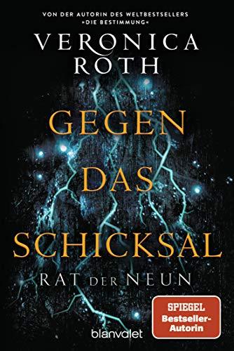 Rat der Neun - Gegen das Schicksal: Roman (Die Rat-der-Neun-Reihe, Band 2)