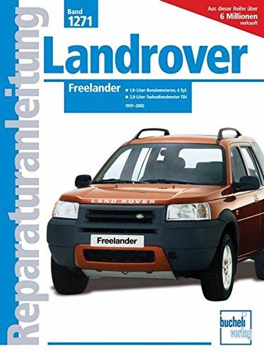 Landrover Freelander: 1.8-/2.5-Liter-Benzinmotoren / 2.0-Liter-Turbodieselmotor TDI.1997-2003 (Reparaturanleitungen)