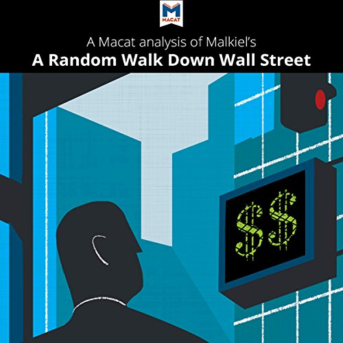 A Macat Analysis of Burton G. Malkiel's A Random Walk Down Wall Street: The Time-Tested Strategy for Successful Investing audiobook cover art