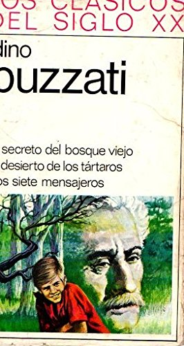 El secreto del bosque viejo. El desierto de los tártaro. Los siete mensajeros.