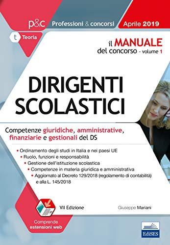 Il manuale del concorso per dirigenti scolastici. Competenze giuridiche, amministrative, finanziarie e gestionali del DS. Con espansione online
