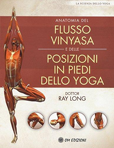 Anatomia del flusso vinyasa e delle posizioni in piedi dello yoga