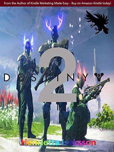 Destiny 2 – Official Game Guide – Final Complete Cheats, Hack, Tips and Tricks (English Edition)