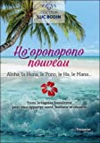 Ho'oponopono nouveau - Aloha, la Huna, le Pono, le Ha, le Mana...