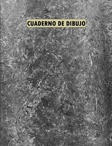 Cuaderno de Dibujo: Libreta Dibujo . Para dibujo artistico de técnicas mixtas . Bloc de Páginas en Blanco Para Dibujar Tus Propios Bocetos ... 100 hojas blancas
