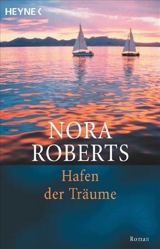 Hafen der Träume: Roman von Roberts. Nora (2000) Taschenbuch