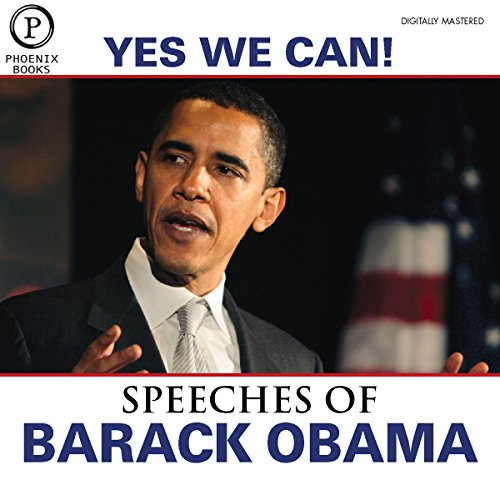 Yes We Can: The Speeches of Barack Obama: Expanded Edition                   By:                                                                                                                                 Barack Obama                               Narrated by:                                                                                                                                 Barack Obama                      Length: 3 hrs and 15 mins     73 ratings     Overall 4.7