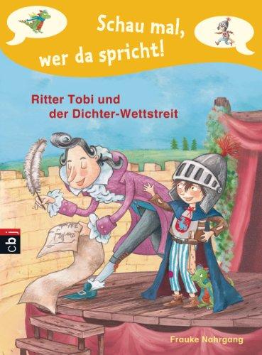 Schau mal, wer da spricht - Ritter Tobi und der Dichter-Wettstreit: Band 4 (Schau mal, wer da spricht: Ritter Tobi)
