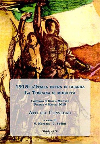 1915: l'Italia entra in guerra. La Toscana si mobilita