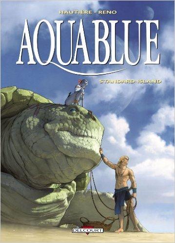 Aquablue T14: Standard-Island de Régis Hautière (Créateur),Reno (Illustrations) ( 23 octobre 2013 )