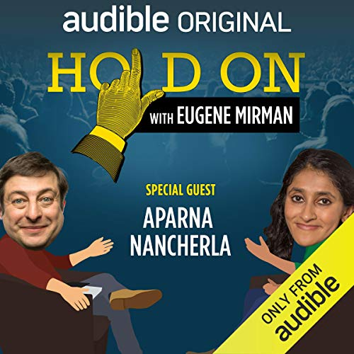 Ep. 22: Just for Laughs Festival: Aparna Nancherla (Hold On with Eugene Mirman) audiobook cover art