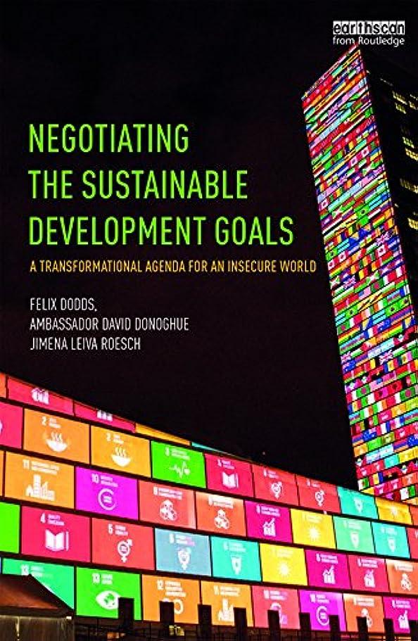 ブラザーメンタリティイディオムNegotiating the Sustainable Development Goals: A transformational agenda for an insecure world (English Edition)