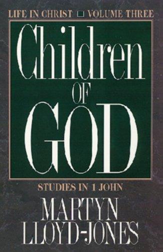 Image of Children of God: Studies in 1 John (Life in Christ, Vol 3)