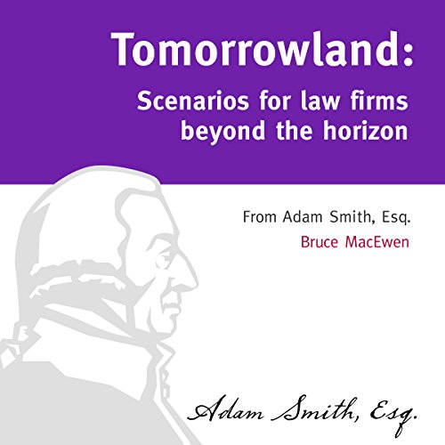 Tomorrowland: Scenarios for Law Firms Beyond the Horizon audiobook cover art