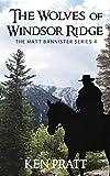 The Wolves of Windsor Ridge (The Matt Bannister Series Book 4)