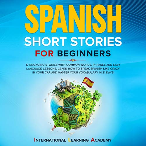 Spanish Short Stories for Beginners Audiobook By International Learning Academy cover art