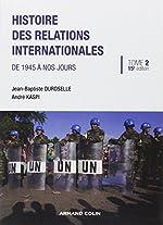 Histoire des relations internationales - De 1945 à nos jours d'André Kaspi