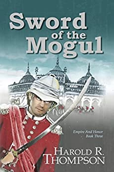 Sword of the Mogul (Empire and Honor Book 3) by [Harold R. Thompson]