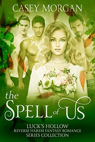 The Spell of Us: Luck's Hollow Reverse Harem Fantasy Romance Series Collection (English Edition)