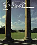 architettura dei giardini in europa 1450 - 1800. dai giardini delle ville del rinascimento italiano ai giardini all'inglese