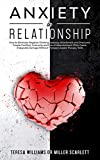 ANXIETY IN RELATIONSHIP: How to Eliminate Negative Thinking, Jealousy,Attachment and Overcome Couple Conflicts. Insecurity and Fear of Abandonment Often Cause Irreparable Damage Without Therapy,Couple