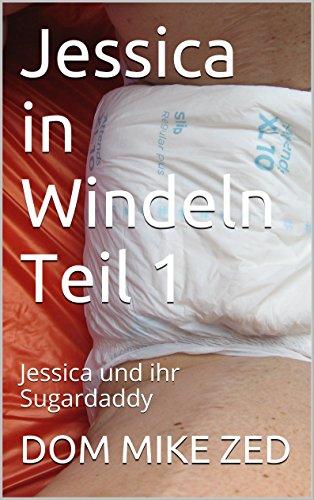 Jessica in Windeln Teil 1: Jessica und ihr Sugardaddy