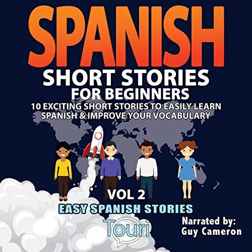 Spanish Short Stories for Beginners (Easy Spanish Stories Book, Volume 2) audiobook cover art