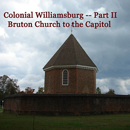 Colonial Williamsburg, Part II - Bruton Church to the Capitol audiobook cover art