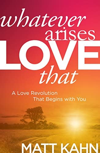 Whatever Arises Love That A Love Revolution That Begins with You product image