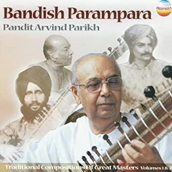 Bandish Parampara, Vols. 1 & 2 (Traditional Compositions of Great Masters)