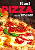 Real Pizza: Secrets of the Neapolitan Tradition