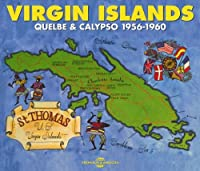 Virgin Islands - Quelbe & Calypso 1956-1960 (2CD) by Various