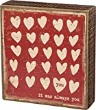 Primitives by Kathy 34732 Rustic Inspired Wood Box Sign, 6 x 6.5-Inches, It was Always You